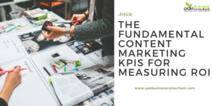 The Fundamental Content Marketing KPIs for Measuring ROI