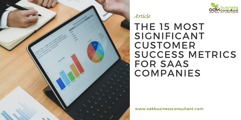 The 15 Most Significant Customer Success Metrics for SaaS Companies